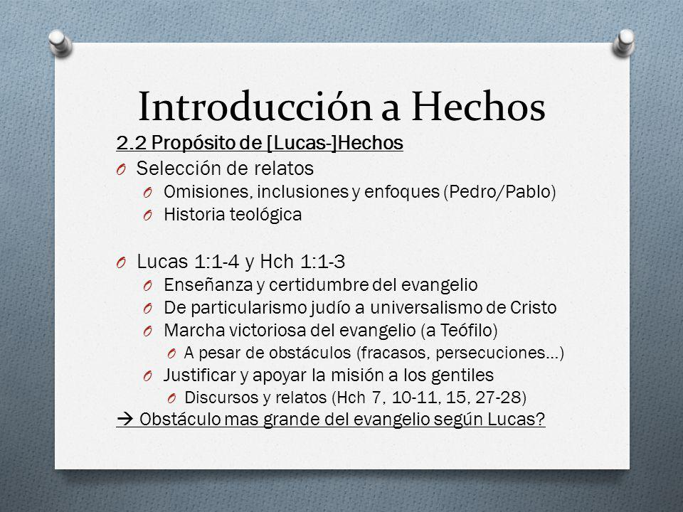Introducción a Hechos 2.2 Propósito de [Lucas-]Hechos